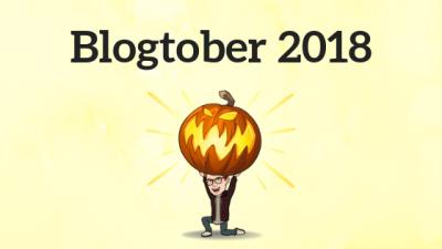 Blogtober 2018