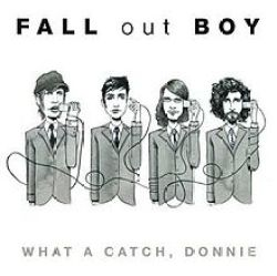 Album art for What a Catch Donnie by Fall Out Boy