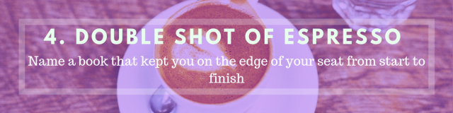 Coffee Book Tag_4 Double shot of espresso.png
